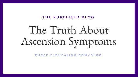 The Truth About Ascension Symptoms