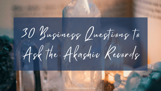 crystals with blue overlay 30 business questions to ask Akashic Records